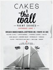 Cakes x Wall Yacht Soiree With Headliners BREACH (DIRTYBIRD UK) and ROUTE 94 (UK)